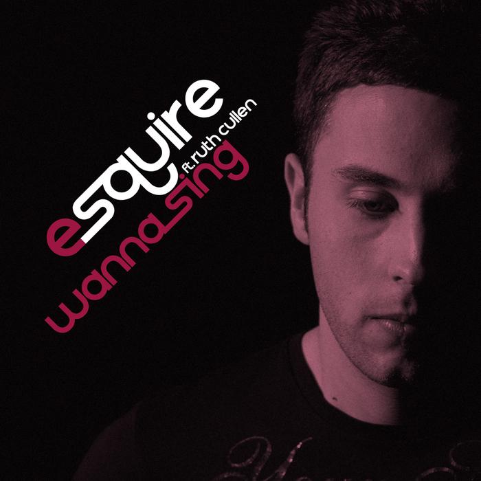 ESQUIRE - Wanna Sing