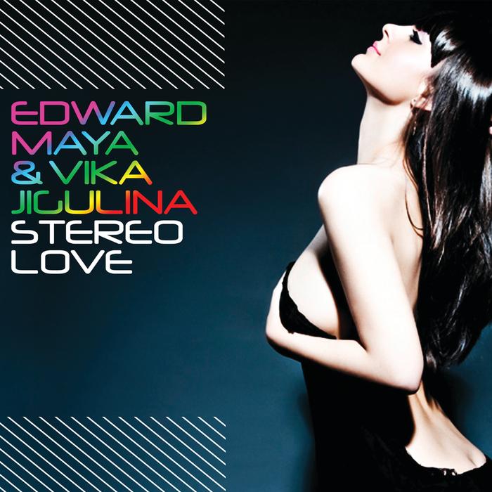 EDWARD MAYA/VIKA JIGULINA - Stereo Love