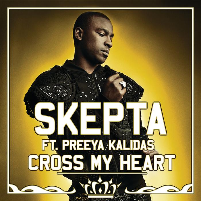 SKEPTA feat PREEYA KALIDAS - Cross My Heart (Explicit Standard Digital Version)