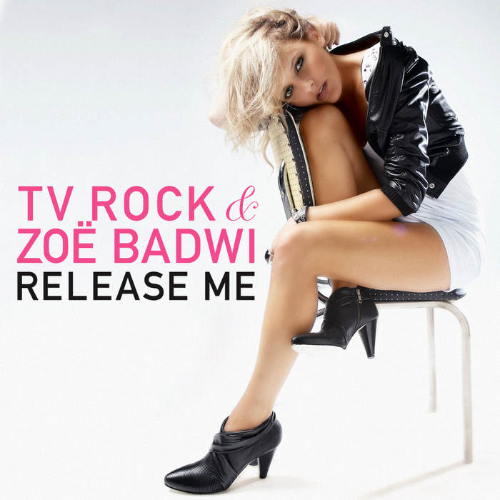 TV ROCK feat ZOE BADWI - Release Me