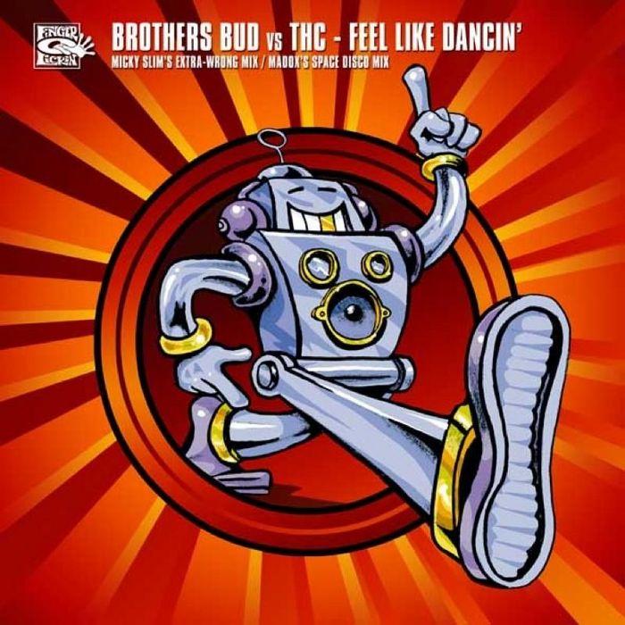 BROTHERS BUD vs THC - Feel Like Dancin'