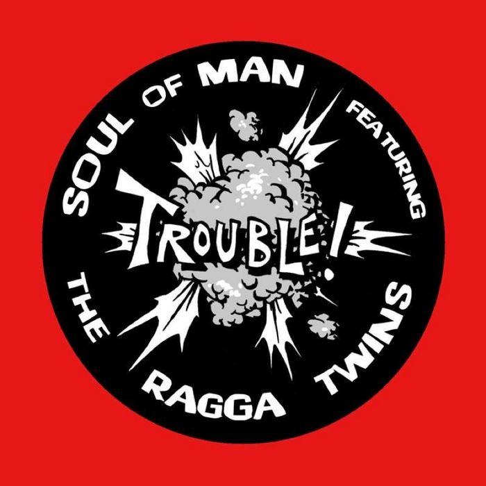 SOUL OF MAN feat RAGGA TWINS - Trouble!