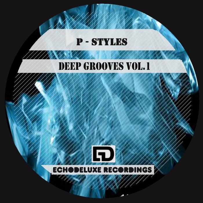 P-STYLES - Deep Grooves Vol 1