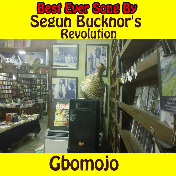 SEGUN BUCKNOR'S REVOLUTION - Gbomojo