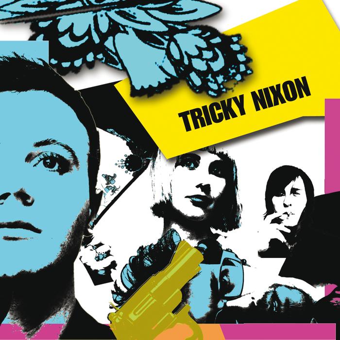 TRICKY NIXON - Tricky Nixon EP