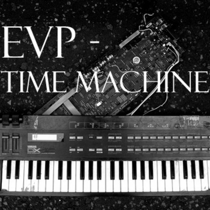 EVP - Time Machine
