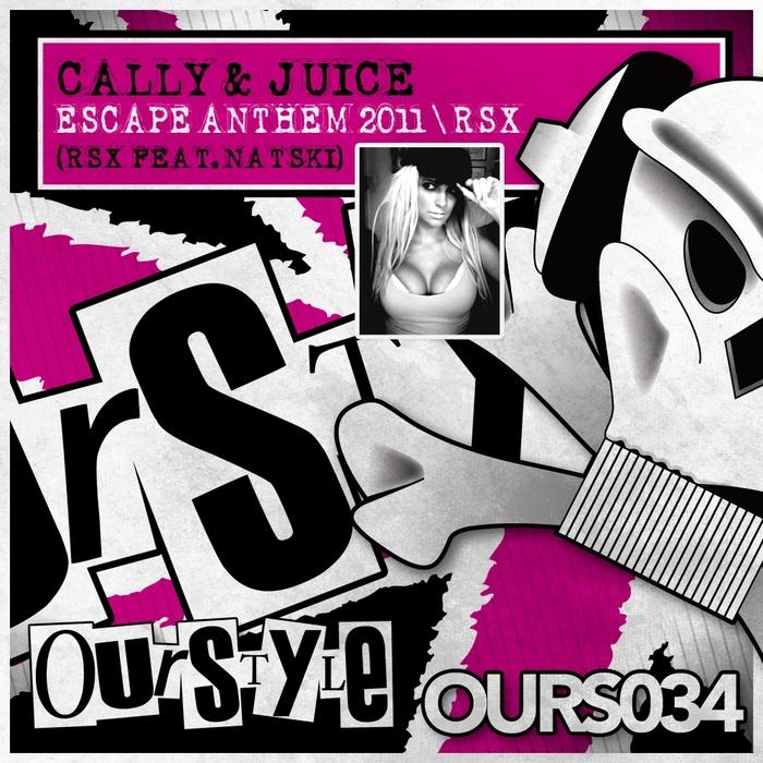 CALLY & JUICE - Escape Anthem 2011