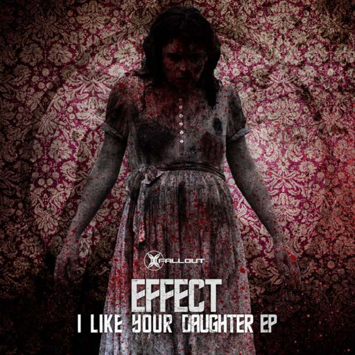 EFFECT - I Like Your Daughter EP