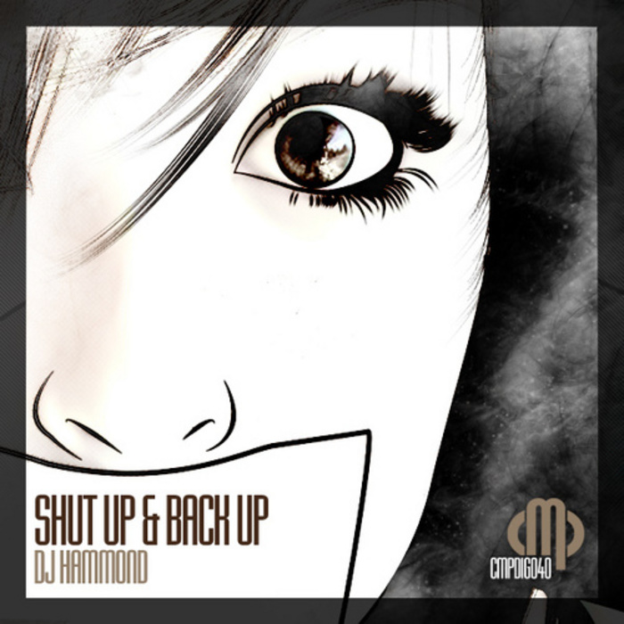 DJ HAMMOND - Shut Up & Back Up