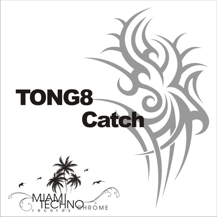 TONG8 - Catch