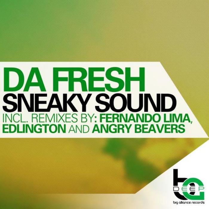 DA FRESH - Sneaky Sound (remixes)