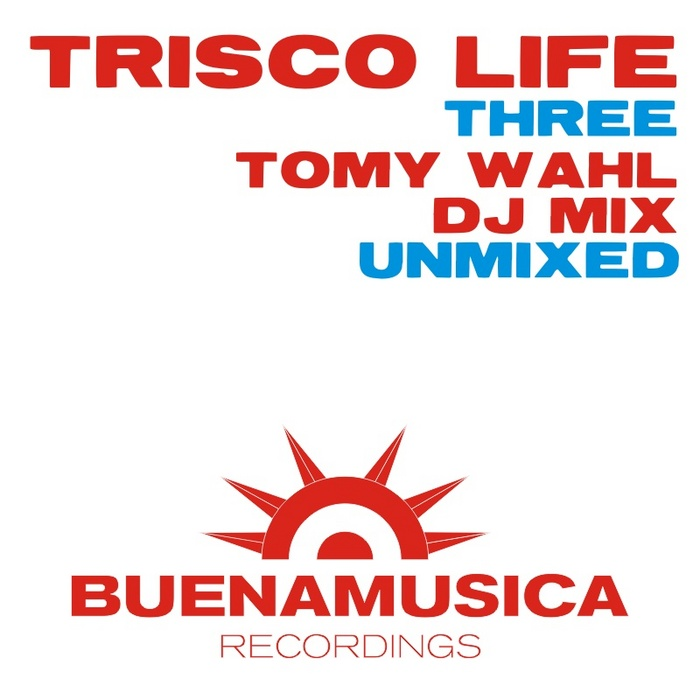 WAHL, Tomy/VARIOUS - Trisco Life Three (unmixed tracks)