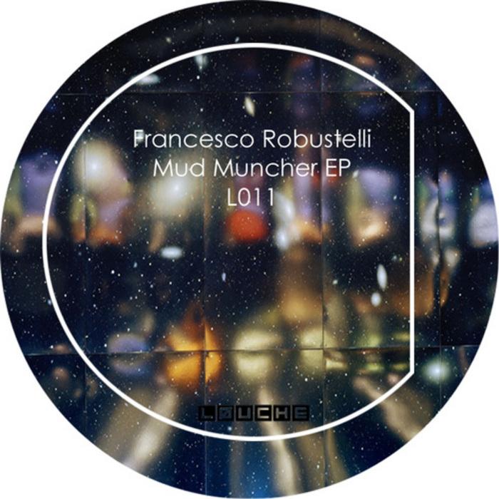 ROBUSTELLI, Francesco - Mud Muncher