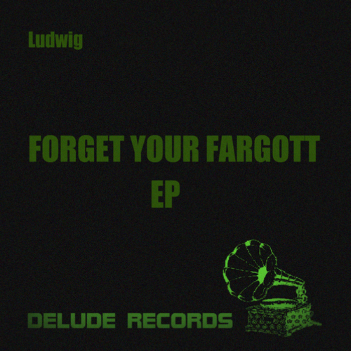 LUDWIG - Forget The Fargott EP