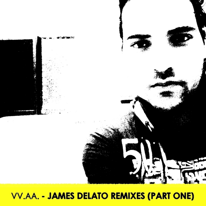 DELATO, James/VARIOUS - James Delato Remixes (Part One)