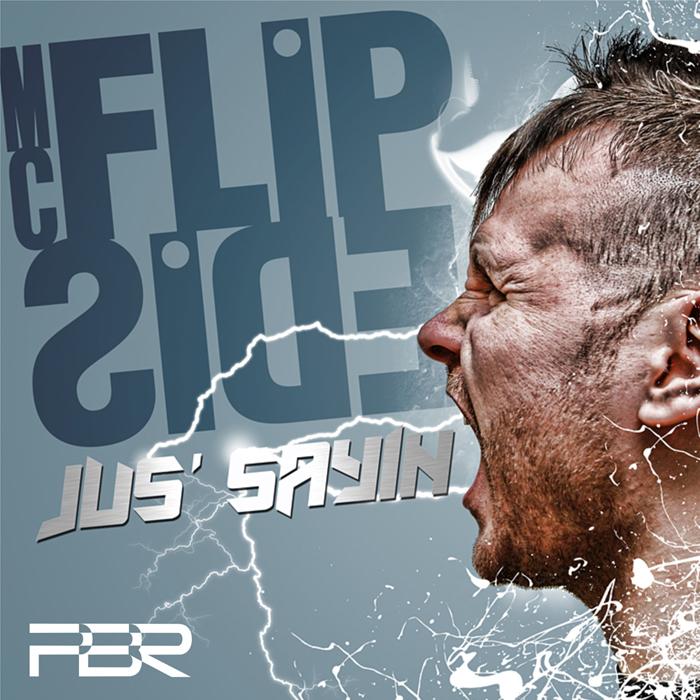 MC FLIPSIDE - Jus' Sayin
