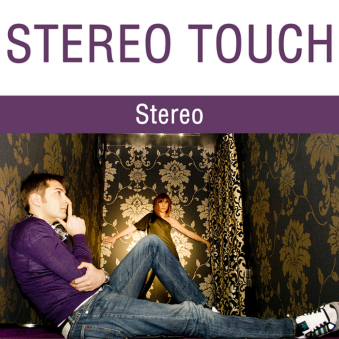 STEREO TOUCH - Stereo