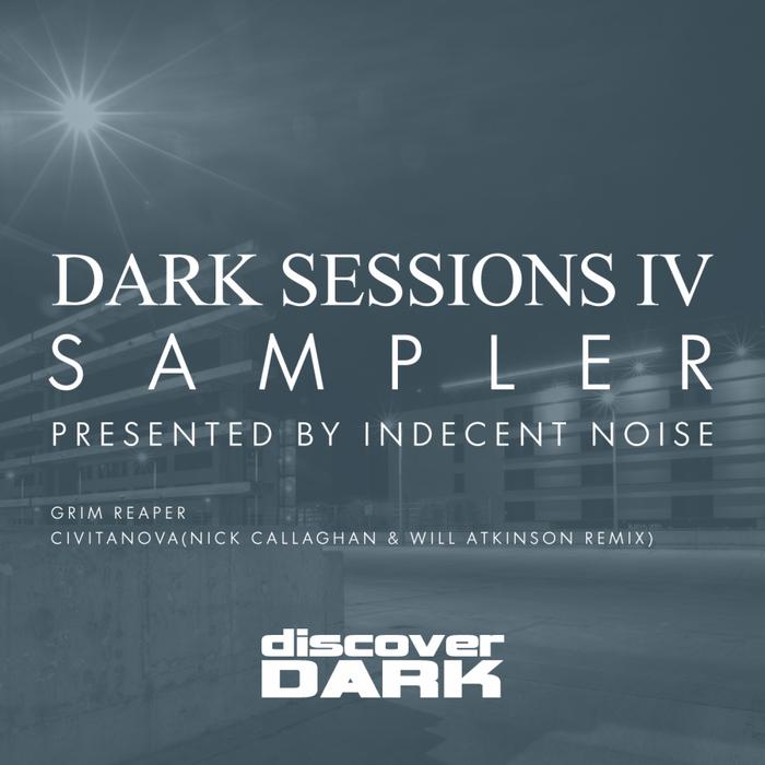 INDECENT NOISE - Dark Sessions IV Sampler