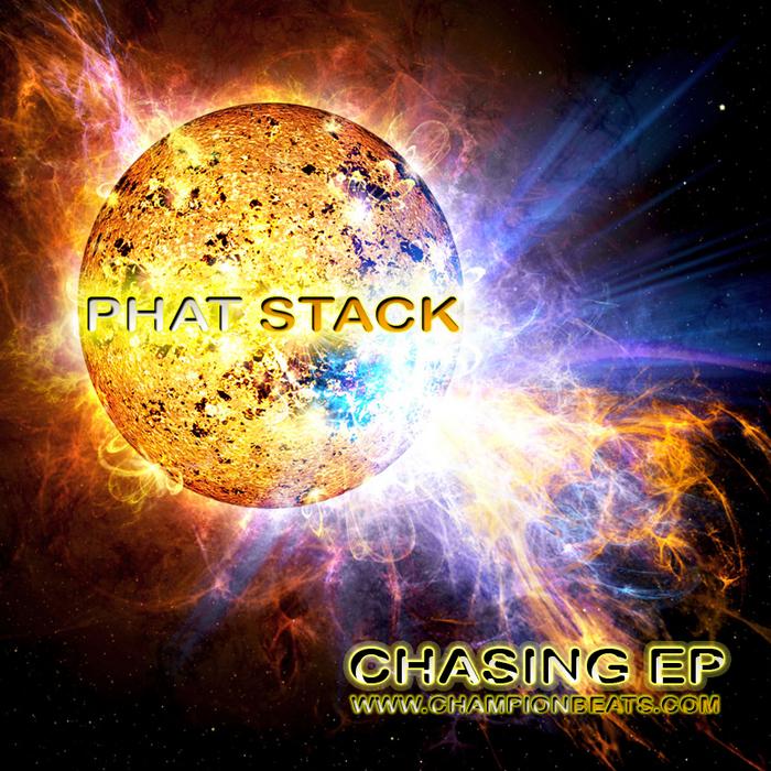 PHAT STACK - Chasing EP