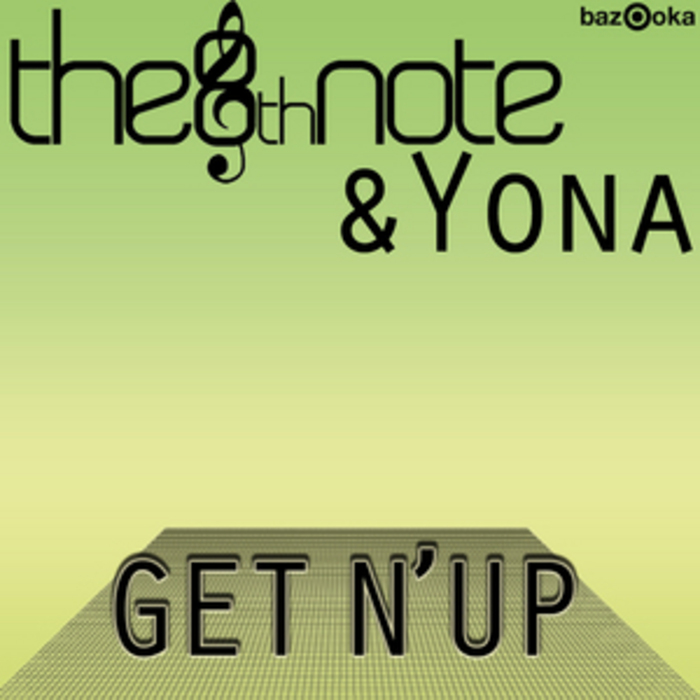 8TH NOTE & YONA, The - Get N Up