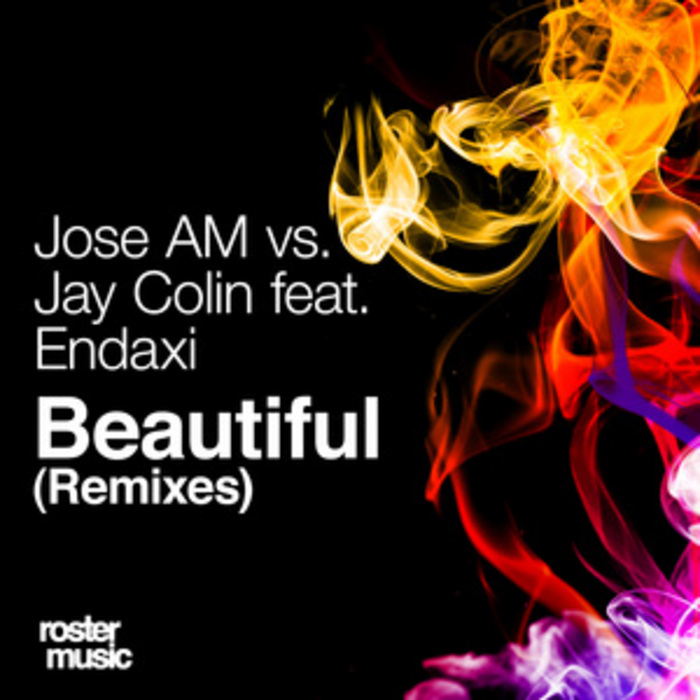 JOSE AM vs JAY COLIN feat ENDAXI - Beautiful (remixes)