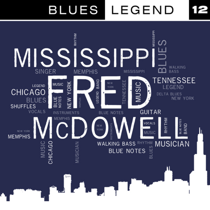 MISSISSIPPI FRED MCDOWELL - Blues Legend Vol 12