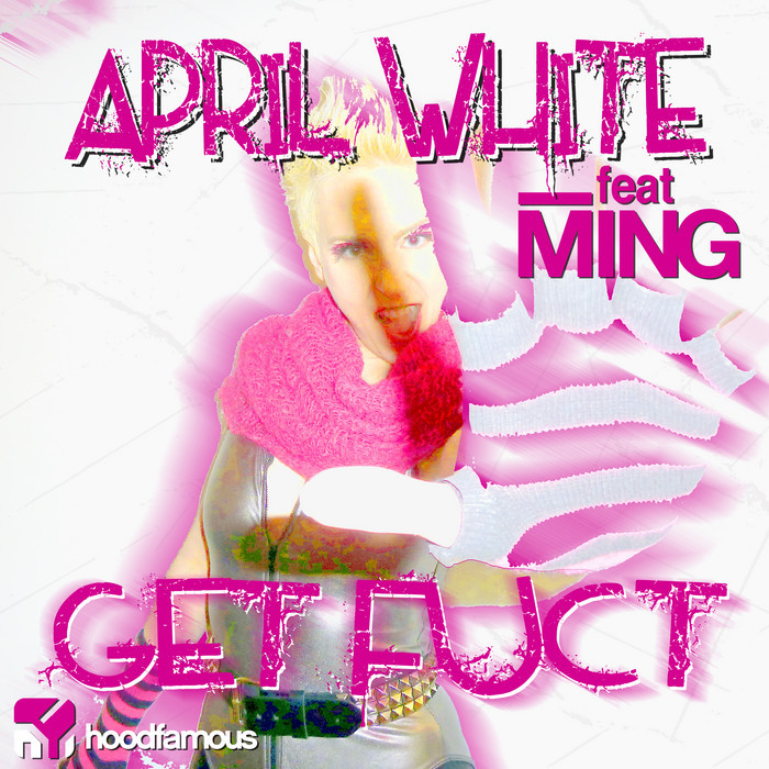 WHITE, April feat MING - Get Fuct