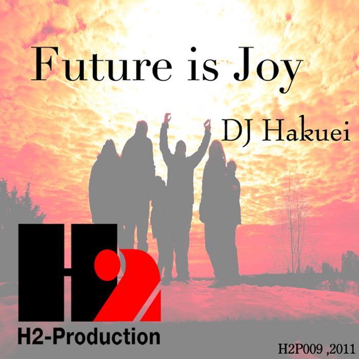DJ HAKUEI - Future Is Joy