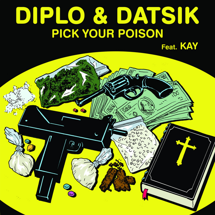 DIPLO/DATSIK feat KAY - Pick Your Poison
