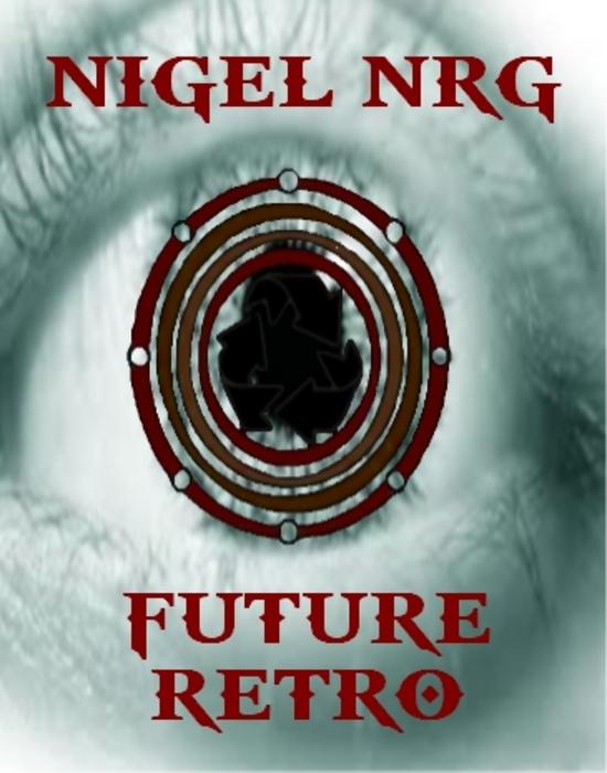 NIGEL NRG - Future Retro