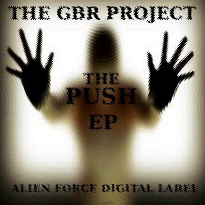 GBR PROJECT, The - The Push EP