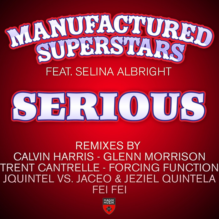 MANUFACTURED SUPERSTARS feat SELINA ALBRIGHT - Serious