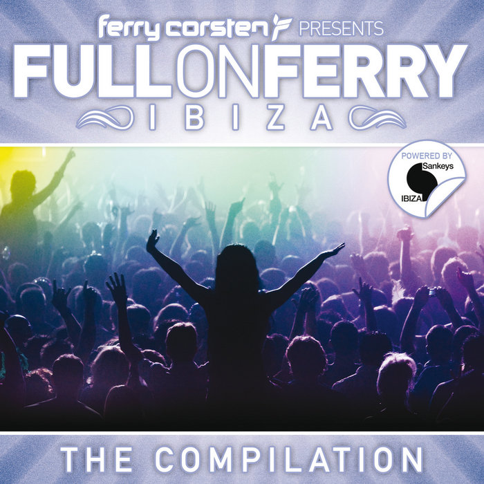CORSTEN, Ferry/VARIOUS - Ferry Corsten Presents Full On Ferry: Ibiza (unmixed tracks)