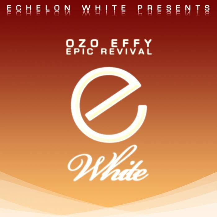OZO EFFY - Epic Revival