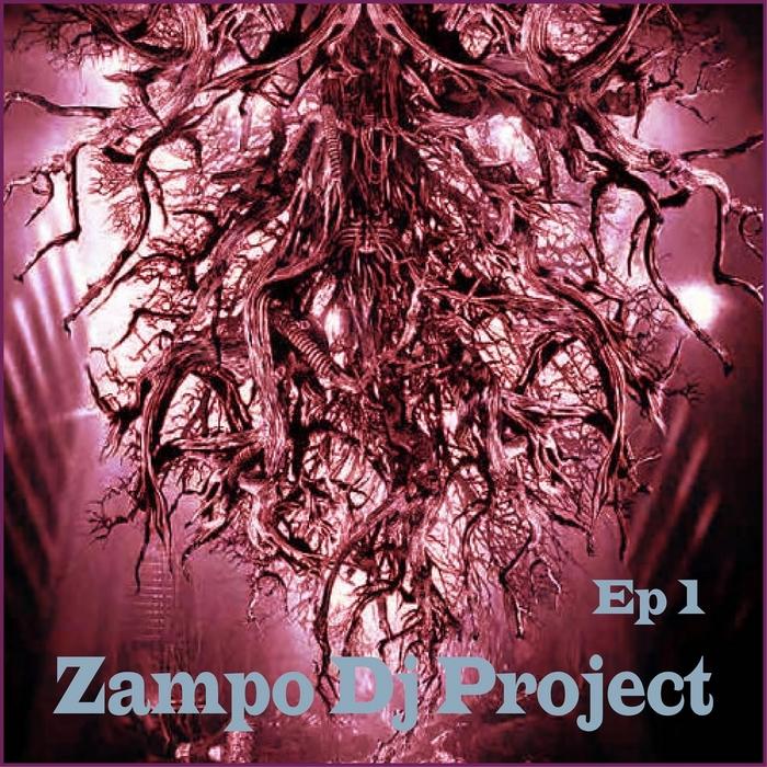 ZAMPO DJ PROJECT - EP Vol 1