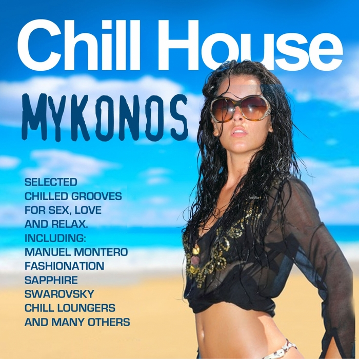 VARIOUS - Chill Out in Mykonos: Selected Chilled Grooves For Love, Sex, Fun & Relax