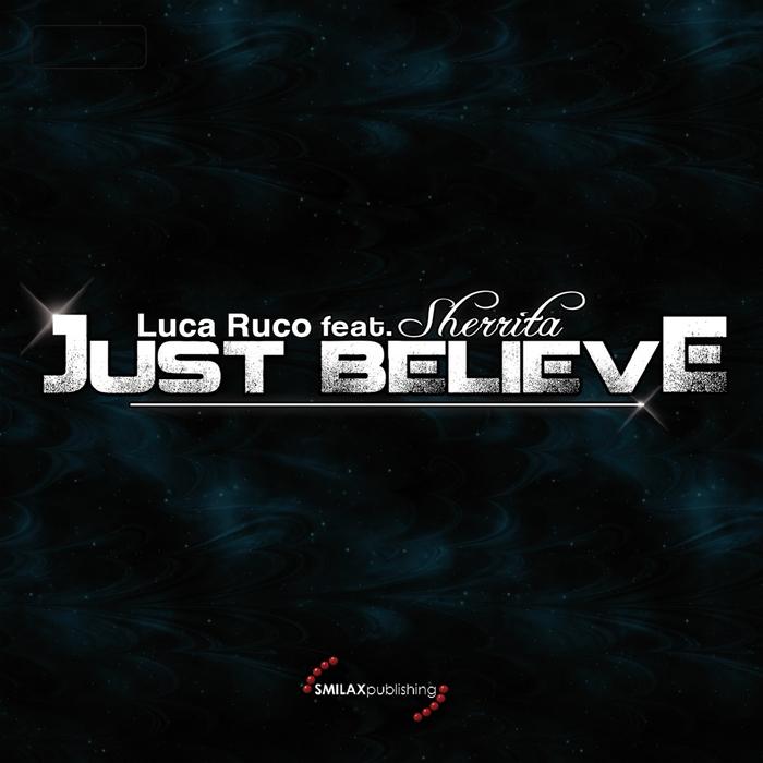 RUCO, Luca feat SHERRITA - Just Believe
