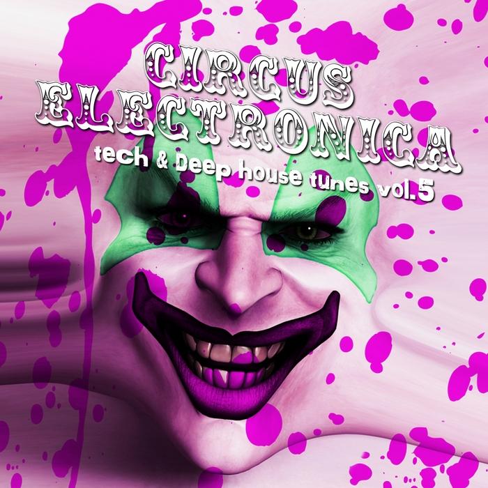 VARIOUS - Circus Electronica Vol 5 (Tech & Deep Session)