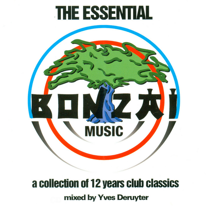 DERUYTER, Yves/Various - The Essential Bonzai Music - A Collection Of 12 Years Club Classics (unmixed tracks)