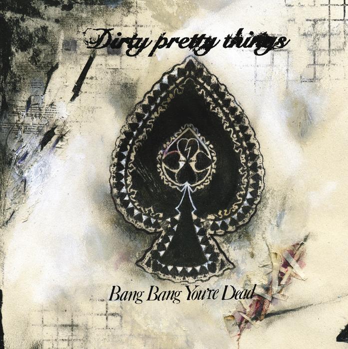 DIRTY PRETTY THINGS - Bang Bang You're Dead (Acoustic Version)