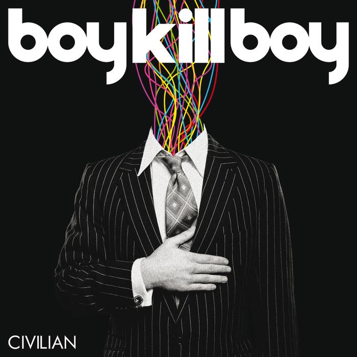 BOY KILL BOY - Civilian (Deluxe Version)
