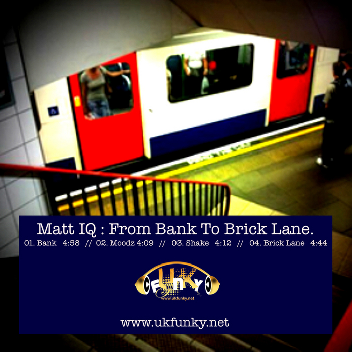 MATT IQ - From Bank To Brick Lane