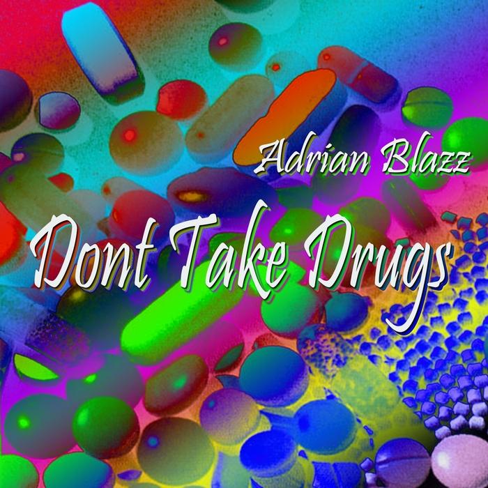 BLAZZ, Adrian - Dont Take Drugs