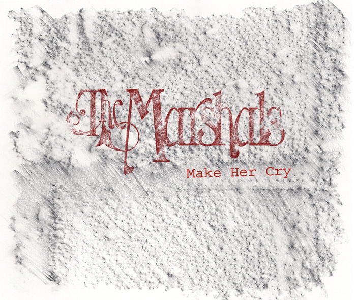THE MARSHALS - Make Her Cry