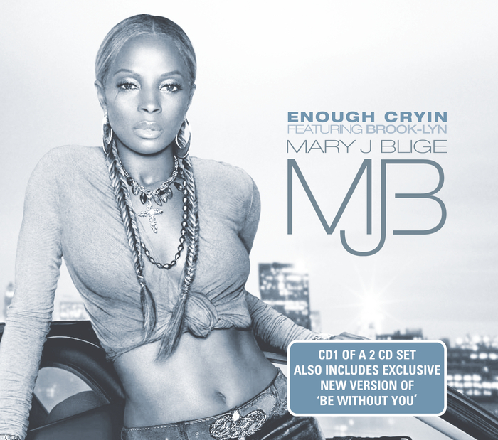 MARY J BLIGE - Enough Cryin'
