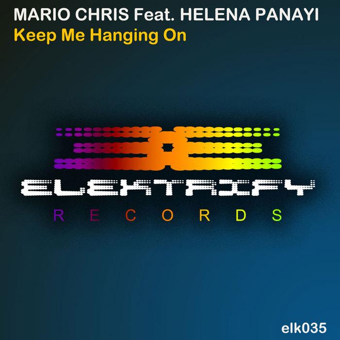 MARIO CHRIS feat HELENA PANAYI - Keep Me Hanging On