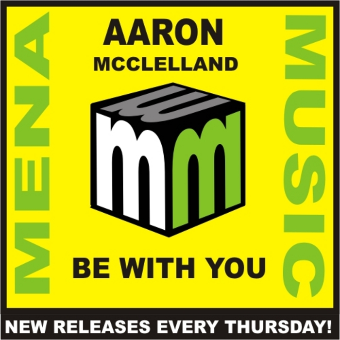 MCCLELLAND, Aaron - Be With You