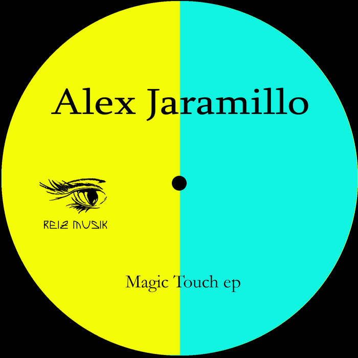 JARAMILLO, Alex - Magic Touch EP