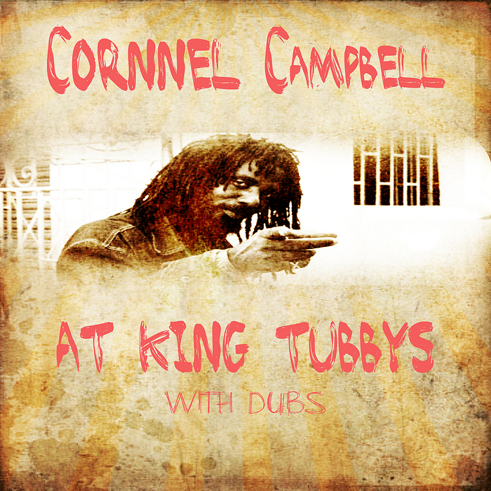 CAMPBELL, Cornell/KING TUBBY - Cornell Campbell At King Tubbys With Dubs