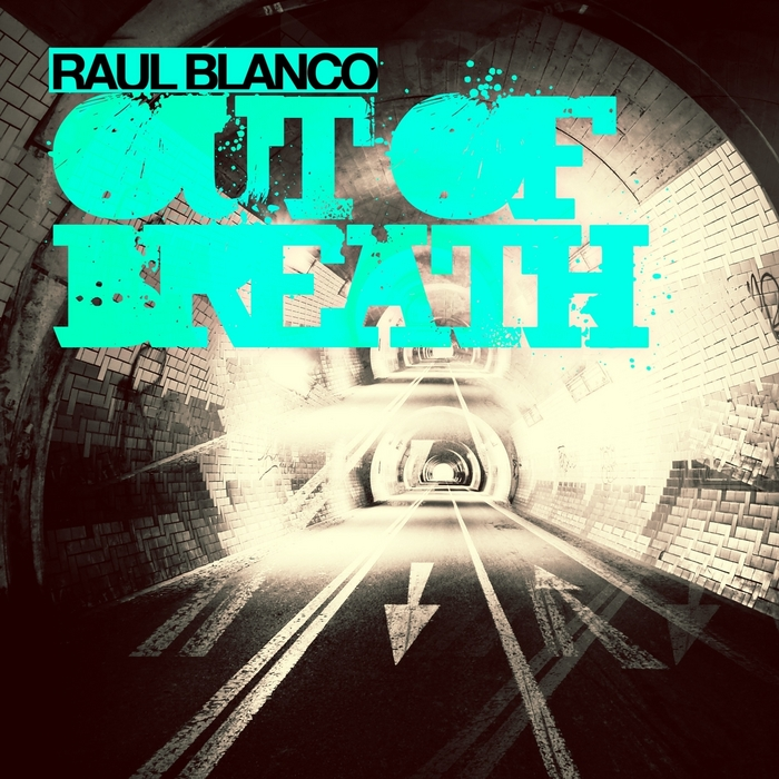 RAUL BLANCO - Out Of Breath